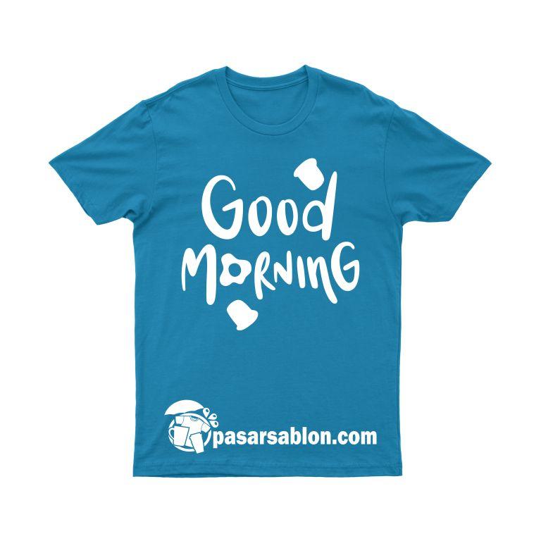 Pasar Sablon Kaos Good Morning