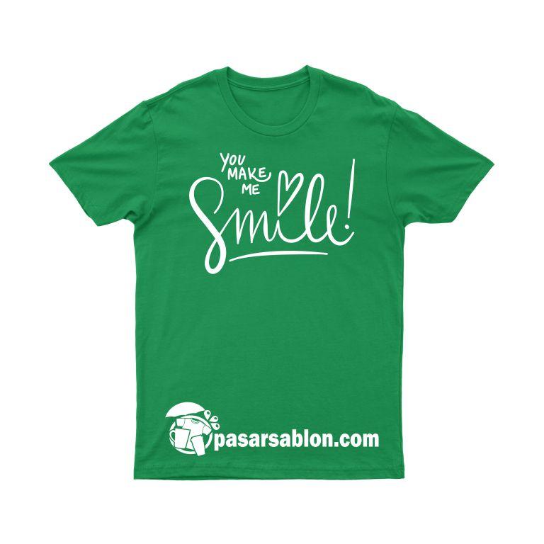 Pasar Sablon Kaos You Make Me Smile