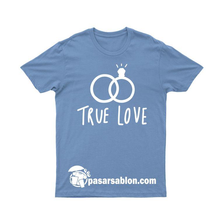 Jasa Sablon Kaos True Love