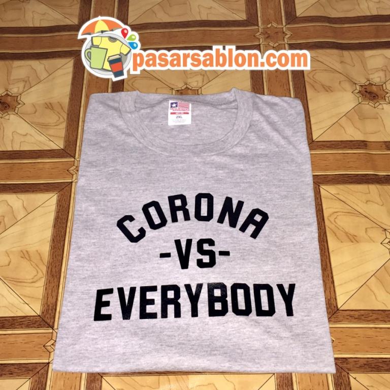 Pesanan Jasa Sablon Kaos Surabaya Corona Vs Everybody
