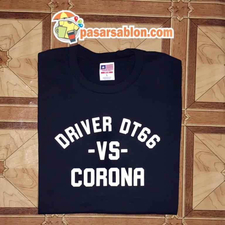 Jasa Sablon Kaos Kata Driver DT 66 Vs Corona