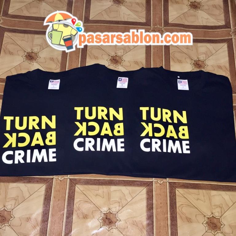 Jasa Sablon Kaos Turn Back Crime Surabaya Tiga Kaos